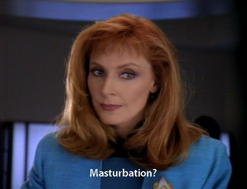 "Crusher says ""Masturbation?"""