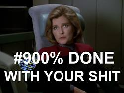 "Janeway with caption ""900% Done With Your Shit"""