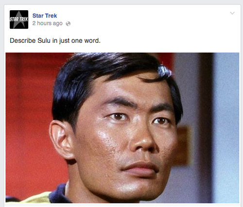 "Post on the official Star Trek Facebook page asking people to ""Describe Sulu in just one word"""