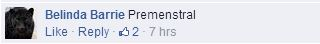 "Comment: ""Premenstral"" [sic]"