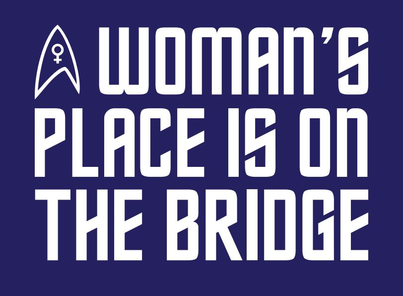 """Trek Font reading """"A Woman's Place is on the Bridge"""" with the A replaced by a Delta shield"""
