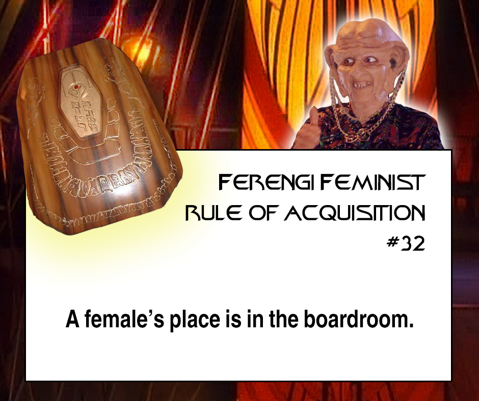 """""""A female's place is in the boardroom"""""""