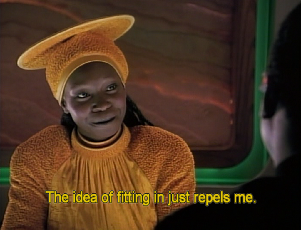 "Guinan and the caption ""The idea of fitting in just repels me"""